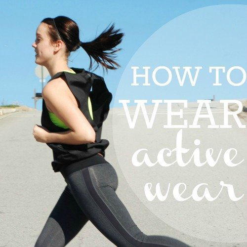 How To Wear: Activewear