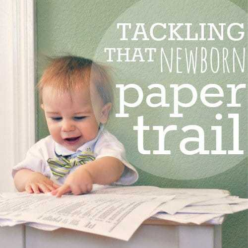 Tackling That Newborn Paper Trail 1 Daily Mom Parents Portal