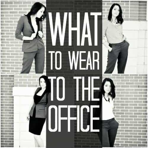What To Wear: To The Office