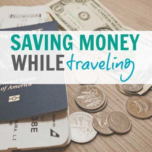 Saving Money While Traveling 1 Daily Mom Parents Portal