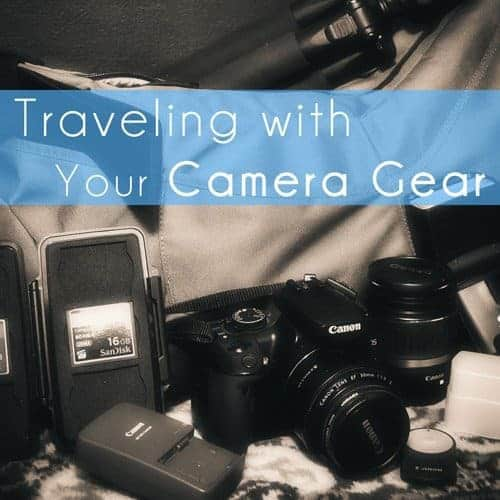 Traveling With Your Camera Gear