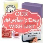 Our Mother's Day Wish List