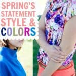 Spring's Statement Styles & Colors