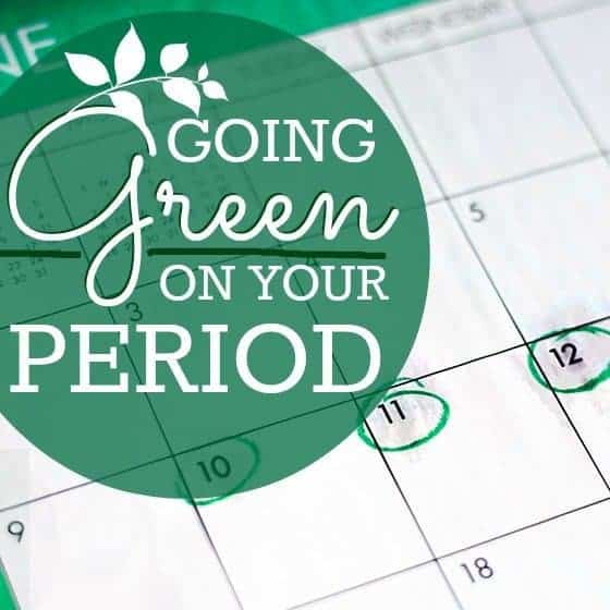 Going Green On Your Period