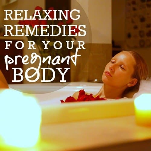 Relaxing Remedies For Your Pregnant Body 1 Daily Mom Parents Portal