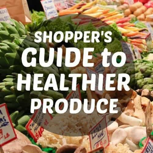 Shoppers Guide To Healthier Produce 1