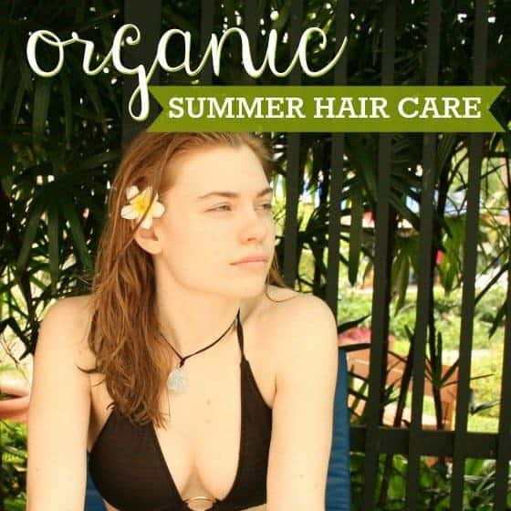 Organic Summer Hair Care 1 Daily Mom Parents Portal