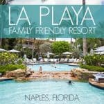 La Playa Family Friendly Resort Naples