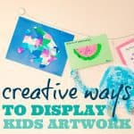 Creative Ways To Display Kids Artwork