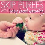 Skip Purees With Baby Lead Weaning