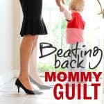 Beating Back Mommy Guilt