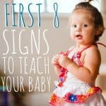 First 8 Signs To Teach Your Baby