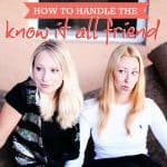 How To Handle The Know It All Friend