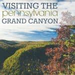 Visiting The Pennsylvania Grand Canyon