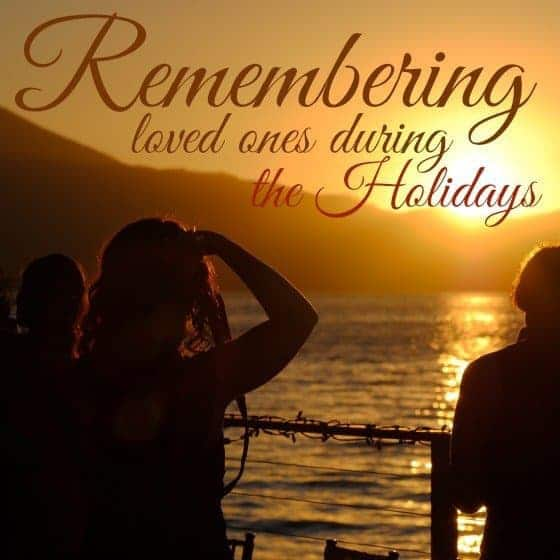Keeping Your Loved Ones Memory Alive During The Holidays