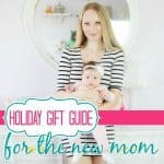 New Mom: Holiday Gift Guide