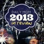 Daily Mom 2013 In Review