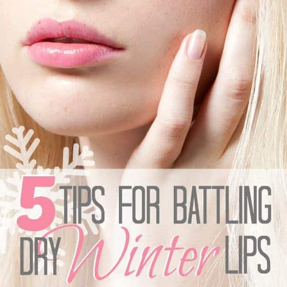 5 Tips For Battling Dry Winter Lips