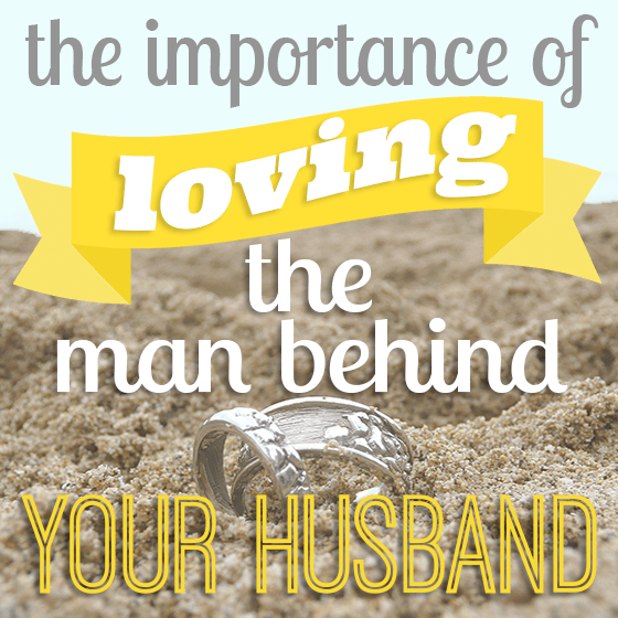The Importance of Loving the Man Behind Your Husband 8 Daily Mom Parents Portal