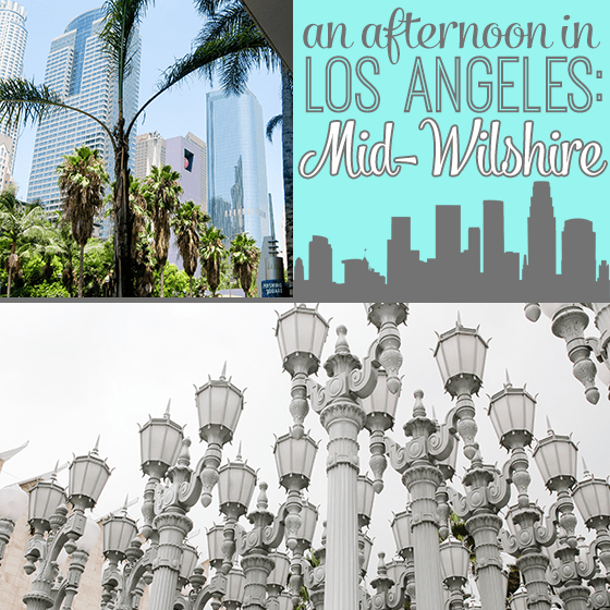 An Afternoon in Los Angeles: Mid-Wilshire 1 Daily Mom Parents Portal