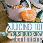 Juicing 101 What You Should Know About Juicing