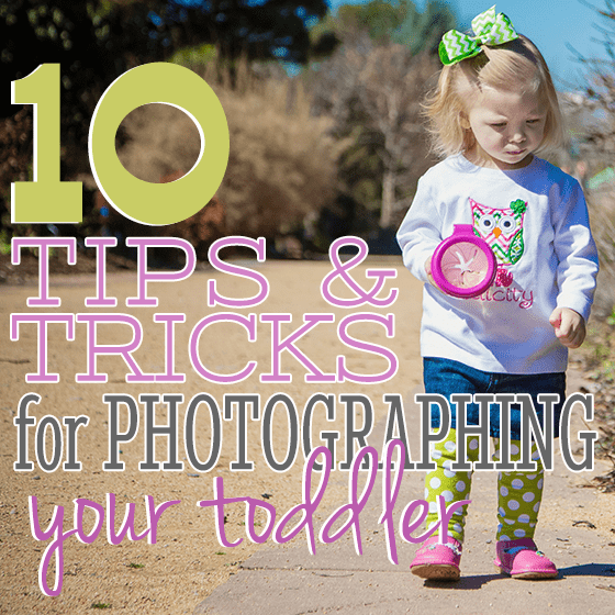10 Tips and Tricks for Photographing Your Toddler 1 Daily Mom Parents Portal