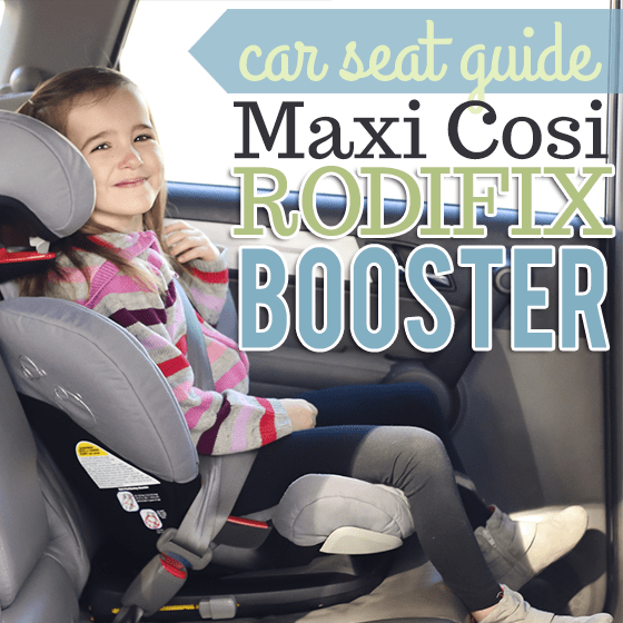 Car Seat Guide: Maxi-Cosi RodiFix Booster 1 Daily Mom Parents Portal