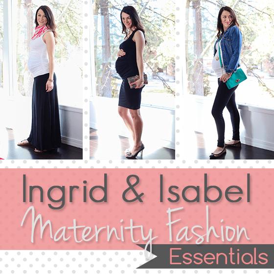 Ingrid & Isabel Maternity Fashion Essentials 1 Daily Mom Parents Portal