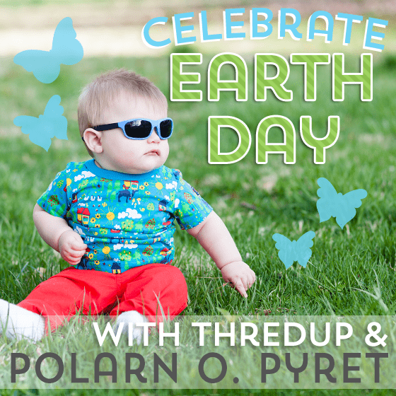 Celebrate Earth Day with Polarn O. Pyret and thredUP 1 Daily Mom Parents Portal