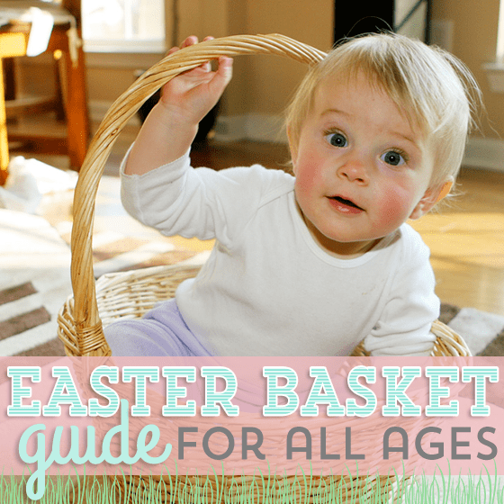Easter Basket Guide For All Ages 1 Daily Mom Parents Portal