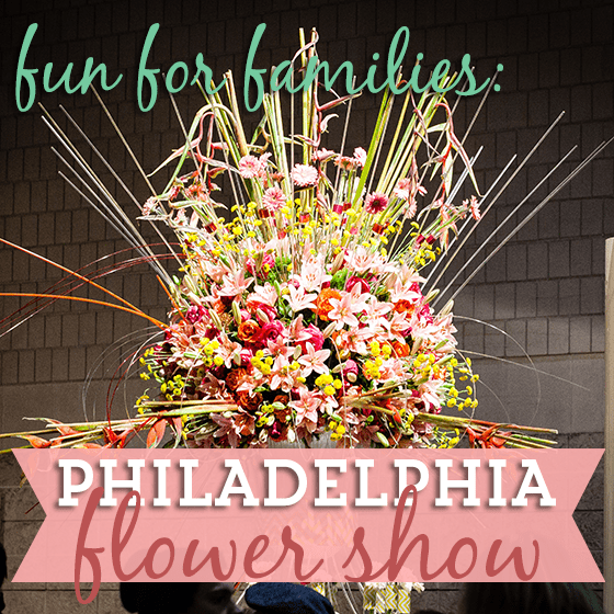 Fun for Families: Philadelphia Flower Show 1 Daily Mom Parents Portal