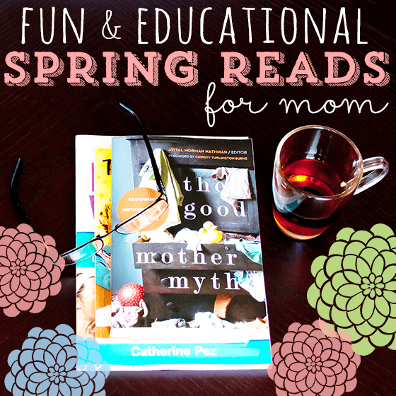 Fun and Educational Spring Reads for Moms 1 Daily Mom Parents Portal