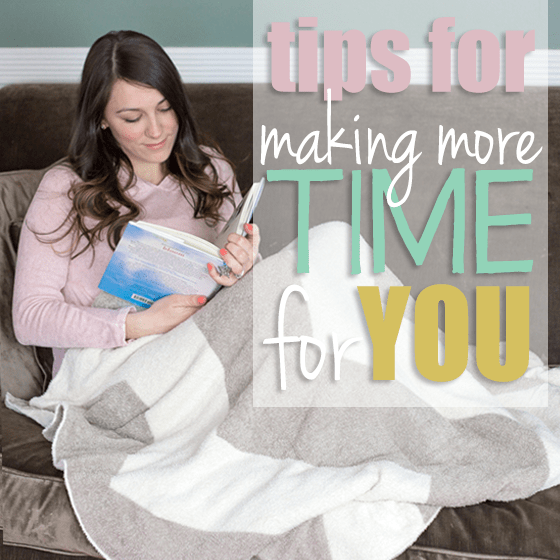 Tips for Making More Time for You 1 Daily Mom Parents Portal
