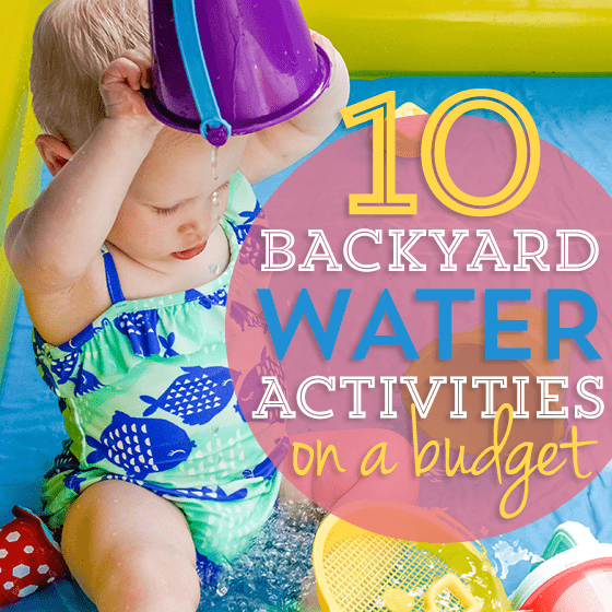 10 Backyard Water Activities on a Budget 1 Daily Mom Parents Portal