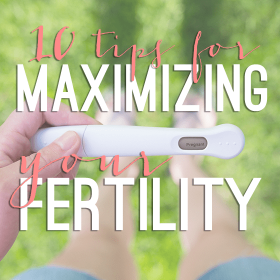 10 Tips for Maximizing Your Fertility 1 Daily Mom Parents Portal
