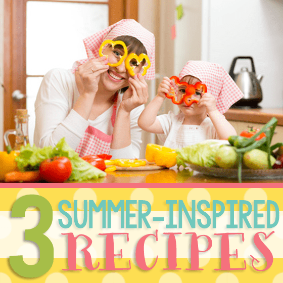 3 Summer Inspired Recipes 5 Daily Mom Parents Portal