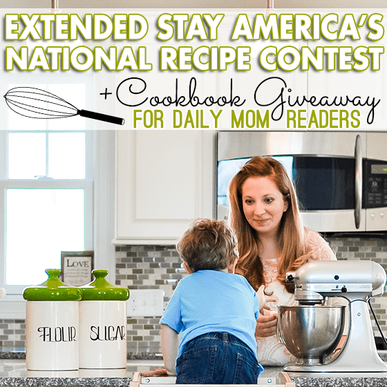 Extended Stay America's National Recipe Contest + Cookbook Giveaway for Daily Mom Readers 1 Daily Mom Parents Portal