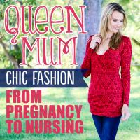 Queen Mum Chic fashion from pregnancy to nursing