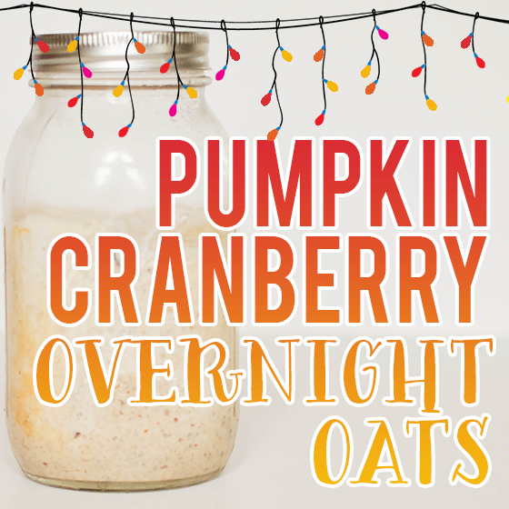 Pumpkin Cranberry Overnight Oats 2 Daily Mom Parents Portal