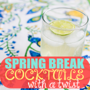 Spring Break Cocktails with a Twist