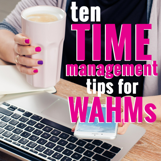 10 Time Management Tips for WAHMs Pin 2