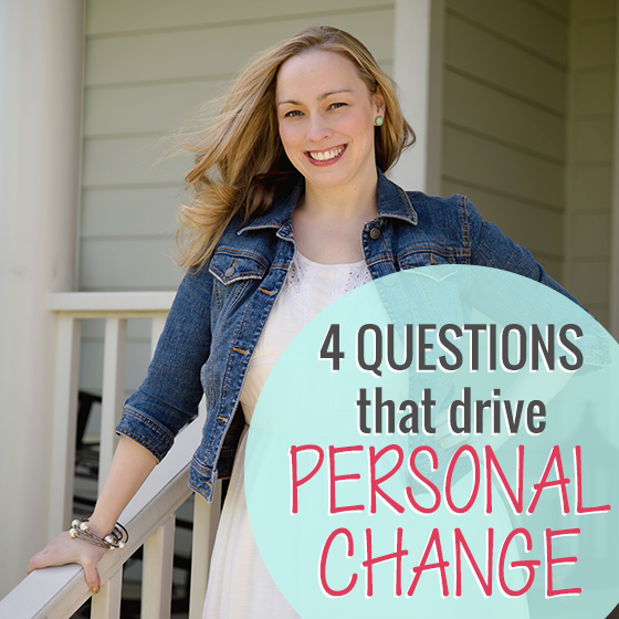 4 Questions that Drive Personal Change