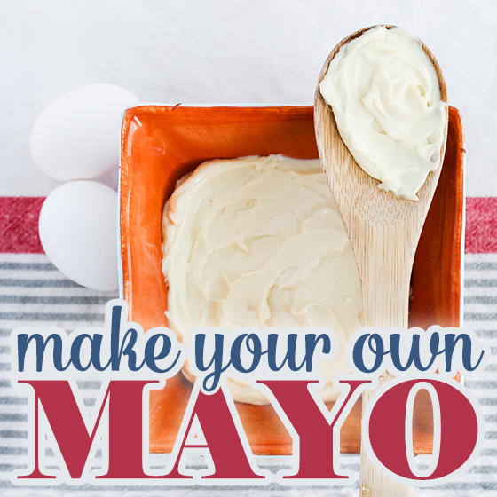 How to Make Your Own Mayo 1 Daily Mom Parents Portal