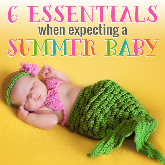 6 ESSENTIALS WHEN EXPECTING A SUMMER BABY 6 Daily Mom Parents Portal