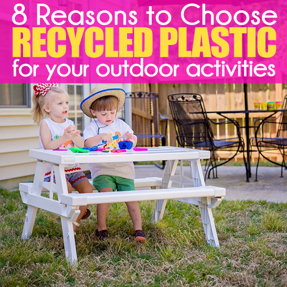 8 REASONS TO CHOOSE RECYCLED PLASTIC FOR YOUR OUTDOOR ACTIVITIES 1 Daily Mom Parents Portal