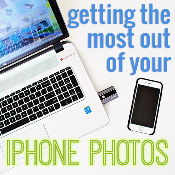 GETTING THE MOST OUT OF YOUR IPHONE PHOTOS 1 Daily Mom Parents Portal