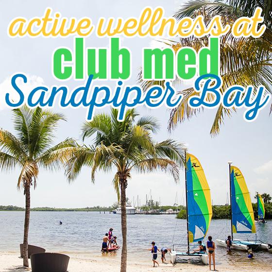 Active Wellness at Club Med at Sandpiper Bay 18 Daily Mom Parents Portal