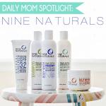 Daily Mom Spotlight: Nine Naturals