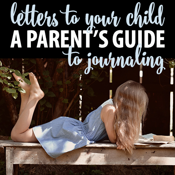 Letters to Your Child, A Parents Guide to Journaling 3 Daily Mom Parents Portal