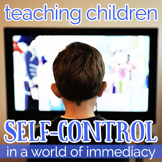 Teaching Children Self Control in a World of Immediacy 4 Daily Mom Parents Portal